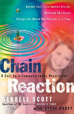 Chain Reaction A Call To Compassionate Revolution, Scott, Darrell; Rabey, Steve