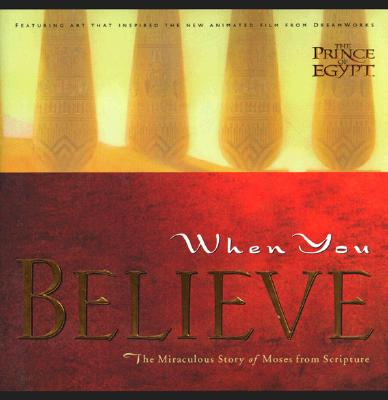 Image for When You Believe: The Miraculous Story of Moses from Scripture