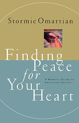 Image for Finding Peace For Your Heart A Woman's Guide To Emotional Health