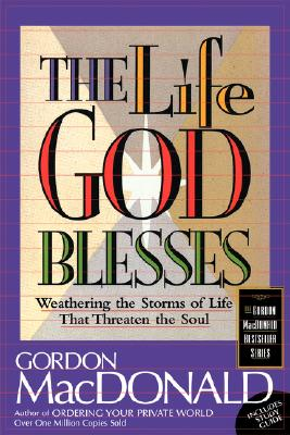 Image for The Life God Blesses: Weathering The Storms Of Life That Threaten The Soul