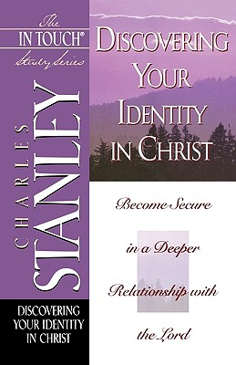 Discovering Your Identity in Christ (The In Touch Study Series), Stanley, Charles