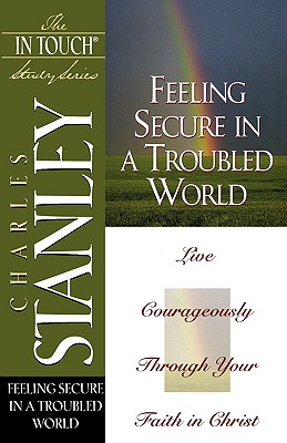 Feeling Secure in a Troubled World, Stanley, Charles