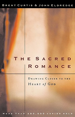 Image for The Sacred Romance  Drawing Closer to the Heart of God