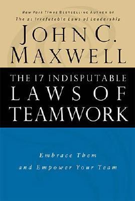 Image for 17 INDISPUTABLE LAWS OF TEAMWORK
