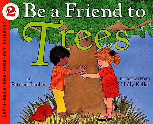 Be A Friend To Trees (Turtleback School & Library Binding Edition) (Let's-Read-And-Find-Out Science: Stage 2), Lauber, Patricia