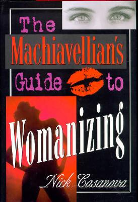 Image for The Machiavellian's Guide to Womanizing