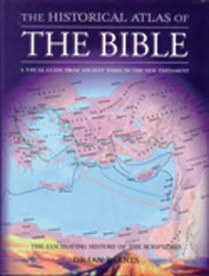 Image for The Historical Atlas of the Bible