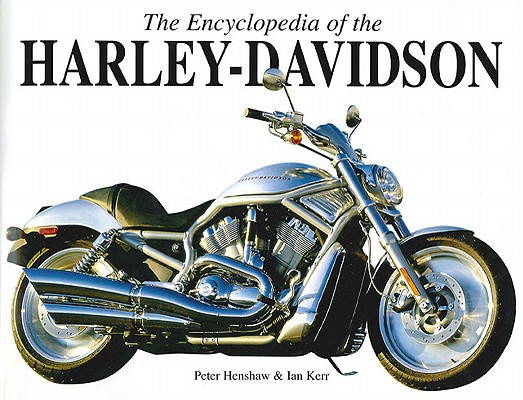 The Encyclopedia of the Harley Davidson, Ian Kerr, Peter Henshaw