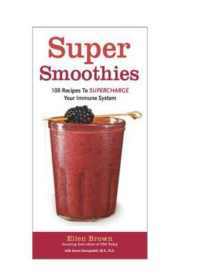 Image for SUPER SMOOTHIES 100 RECIPES TO SUPERCHARDE YOUR IMMUNE SYSTEM