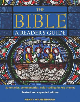 The Bible A Reader's Guide: Summaries, Commentaries, Color Coding for Key Themes, Henry Wansbrough