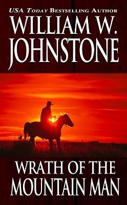 Wrath of the Mountain Man (Mountain Man), WILLIAM W. JOHNSTONE