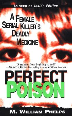 Image for Perfect Poison: A Female Serial Killer's Deadly Medicine