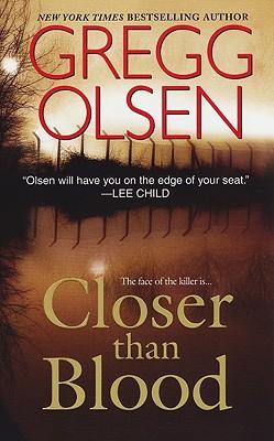 Closer Than Blood, Gregg Olsen