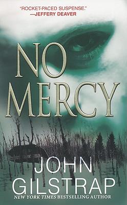 No Mercy (A Jonathan Grave Thriller), John Gilstrap