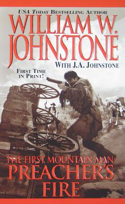 Preacher's Fire (Preacher/First Mountain Man), , Johnst; Johnstone, William W.