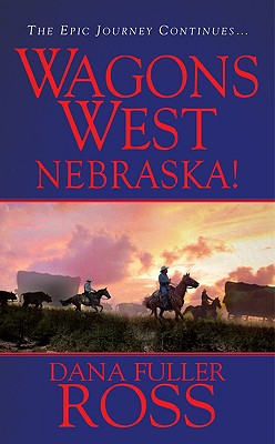 Wagons West: Nebraska!, Dana Fuller Ross