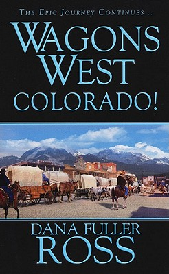 Wagons West: Colorado, Dana Fuller Ross