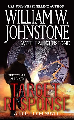"Target Response (Dog Team Novels), ""Johnstone, William W., Johnstone, J.A."""