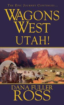 Wagons West: Utah!, Dana Fuller Ross
