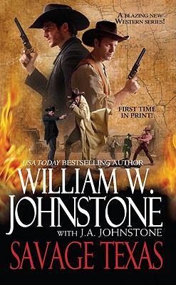 Savage Texas, William W. Johnstone, J.A. Johnstone