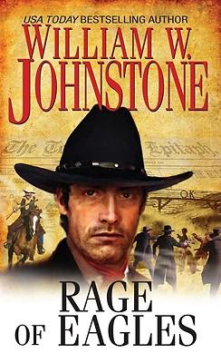 Rage of Eagles (Eagles 5), William W. Johnstone