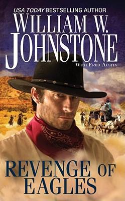 Revenge of Eagles (Eagles 10), William W. Johnstone