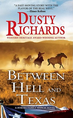 Between Hell and Texas: A Byrnes Family, Dusty Richards