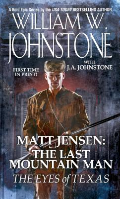 Matt Jensen The Last Mountain Man The Eyes of Texas, William W. Johnstone, J.A. Johnstone
