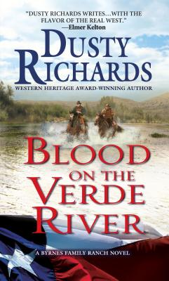Blood on the Verde River A Byrnes Family Ranch Western, Dusty Richards