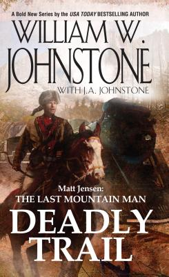 Image for Deadly Trail (Matt Jensen/Last Mountain Man)