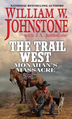 Image for The Trail West: Monohan's Massacre