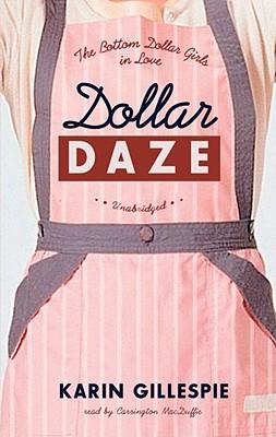 Image for Dollar Daze: The Bottom Dollar Girls in Love (Bottom Dollar Girls, Vol. 3)