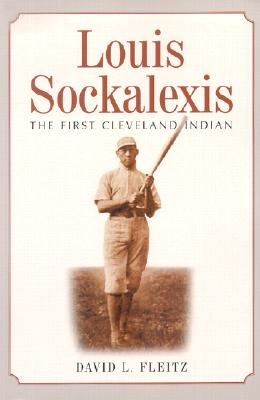 Louis Sockalexis: The First Cleveland Indian, Fleitz, David L.