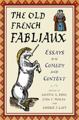 Image for The Old French Fabliaux: Essays on Comedy and Context