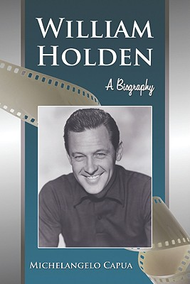 Image for WILLIAM HOLDEN A BIOGRAPHY