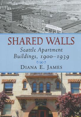 Image for Shared Walls: Seattle Apartment Buildings, 1900-1939