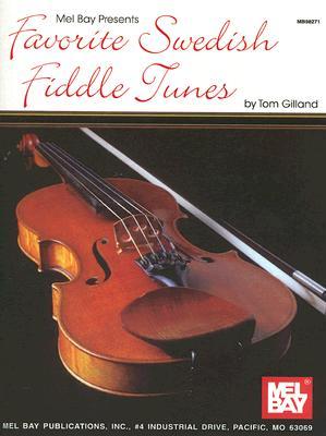 Mel Bay presents Favorite Swedish Fiddle Tunes, Tom Gilland