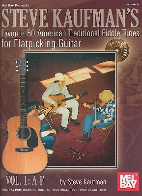 Image for STEVE KAUFMAN'S FAVORITE 50 AMERICAN TRADITIONAL FIDDLE TUNES FOR FLATPICKING GUITAR VOL 1: A-F