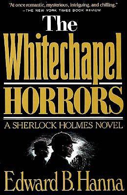 WHITECHAPEL HORRORS, HANNA, EDWARD B.
