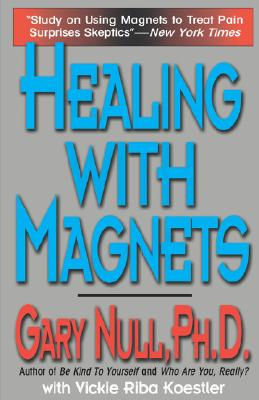Healing With Magnets, Gary Null