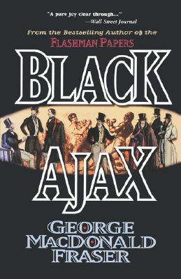Black Ajax, Fraser, George MacDonald