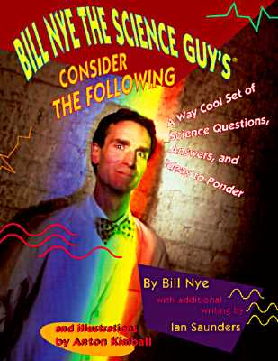 Image for Bill Nye the Science Guy's Consider the Following: A Way Cool Set of Q's, A's and Ideas