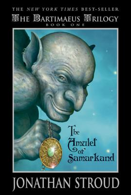 The Amulet of Samarkand (The Bartimaeus Trilogy, Book 1), Stroud, Jonathan