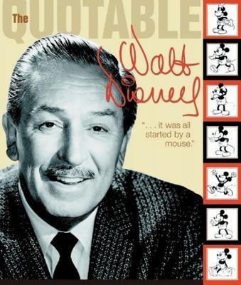 Quotable Walt Disney, Disney Book Group