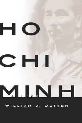 Ho Chi Minh: A Life, Duiker, William J.