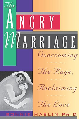 Image for The Angry Marriage: Overcoming the Rage, Reclaiming the Love