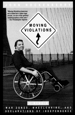 Image for MOVING VIOLATIONS A MEMOIR WAR ZONES, WHEELCHAIRS, DECLARATIONS OF INDEPENDENCE