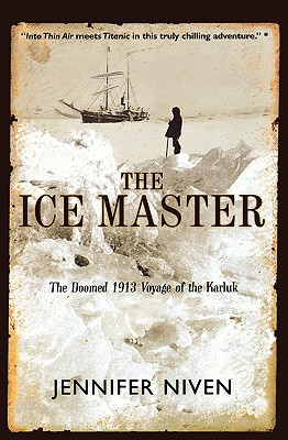 Image for The Ice Master: The Doomed 1913 Voyage of the Karluk