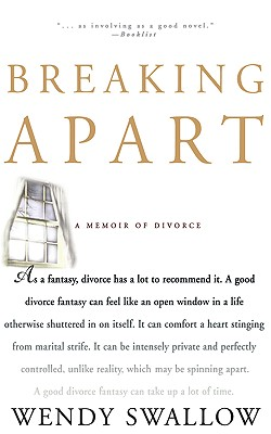 Breaking Apart: A Memoir of Divorce, Swallow, Wendy