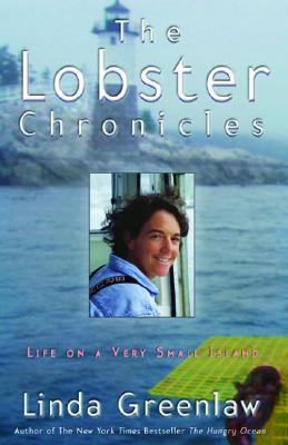 The Lobster Chronicles: Life on a Very Small Island, Greenlaw, Linda